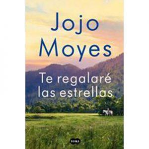 Te regalaré las estrellas de Jojo Moyes