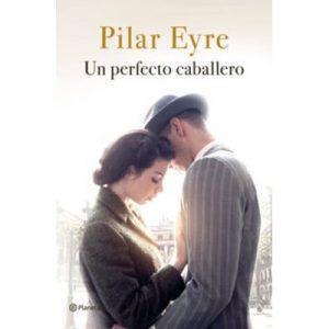 Un perfecto caballero de Pilar Eyre